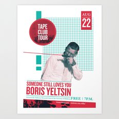 Someone Still Loves You Boris Yelstin: Tape Club Tour Poster Art Print