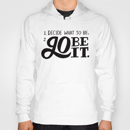 Go Be It. Hoody