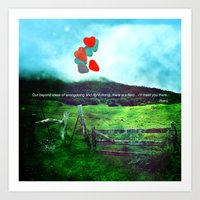 There Is A Field... I'll… Art Print