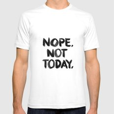 Nope. Not Today. [black lettering] Mens Fitted Tee White SMALL