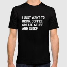 I just want to drink coffee create stuff and sleep Mens Fitted Tee Black SMALL