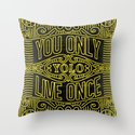 Yolo You Only Live Once Throw Pillow