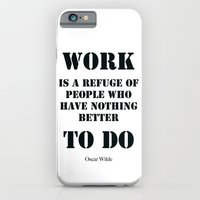 Work Quote By  Oscar Wil… iPhone 6 Slim Case