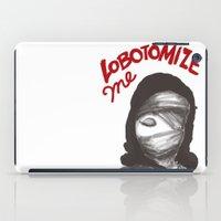 Lobotomize me. iPad Case