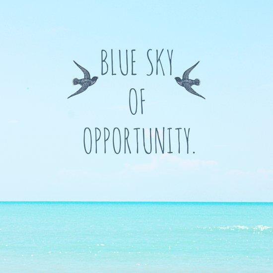 Blue Sky Of Opportunity. Art Print