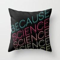 Because Science Throw Pillow