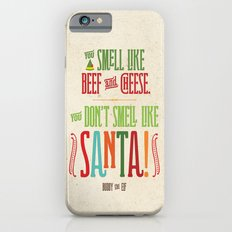 Buddy the Elf! You don't smell like Santa! Slim Case iPhone 6s