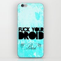 Fuck Your Droid! iPhone & iPod Skin