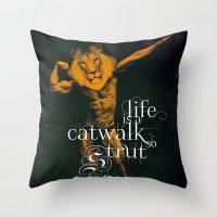 Life is a Catwalk so Strut Throw Pillow