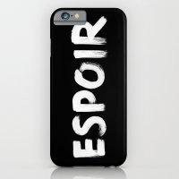 Hope. Espoir. iPhone 6 Slim Case