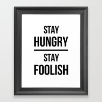 Stay Hungry Stay Foolish Framed Art Print