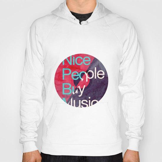 Nice People Buy Music Hoody
