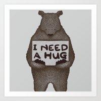 I Need A Hug Art Print