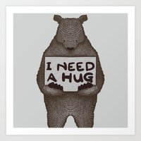 I Need A Hug Art Print