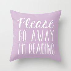 Please Go Away, I'm Reading (Polite Version) - Pink/Purple Throw Pillow