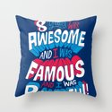 8yrs was Awesome! Throw Pillow