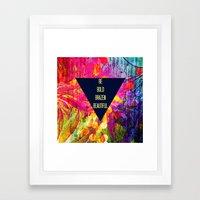 BE BOLD BRAZEN BEAUTIFUL… Framed Art Print