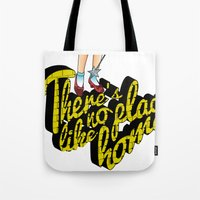 There's No Place Like Ho… Tote Bag