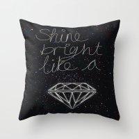 SHINE BRIGHT LIKE A DIAM… Throw Pillow