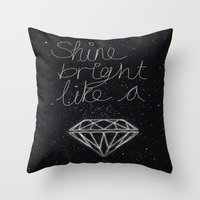 SHINE BRIGHT LIKE A DIAM… Throw Pillow