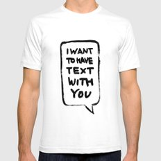 I want to have text with you Mens Fitted Tee White SMALL