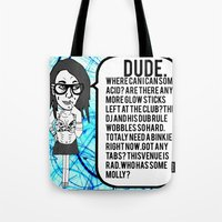 Dude. Rave. Dub. Tote Bag