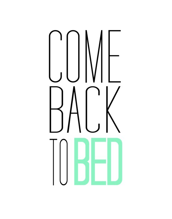 come back to bed art print by natalie leah love society6