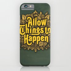 Allow Things to Happen iPhone 6s Slim Case