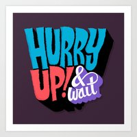 Hurry Up! Art Print