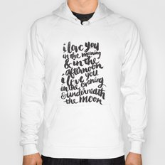 I love you in the morning Hoody