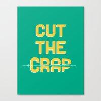 Cut The Crap Canvas Print