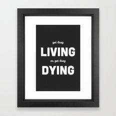 Get Busy Living Framed Art Print