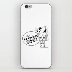 I Bomchus You iPhone & iPod Skin