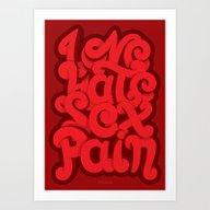 Love - Hate - Sex - Pain Art Print