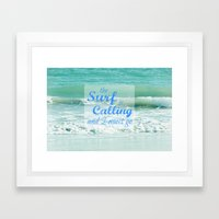 The Surf Is Calling And … Framed Art Print