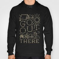 Go Out There Hoody