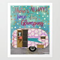 Theres Always Time For Glamping Art Print