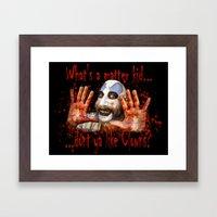 Whats a matter kid....... Framed Art Print