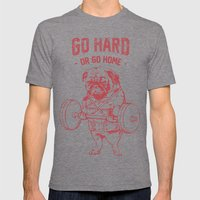GO HARD OR GO HOME Mens Fitted Tee Tri-Grey SMALL