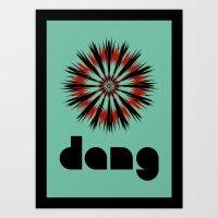Dang Art Print