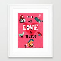 We All Love To Nurse Framed Art Print