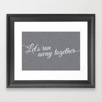 Run Away Together Framed Art Print