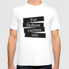 For fashion victims only SMALL Mens Fitted Tee White