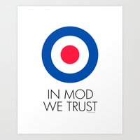 In Mod We Trust Art Print