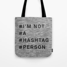 I'm Not A Hashtag Person… Tote Bag