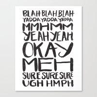 BLAH BLAH BLAH YADDA YAD… Canvas Print