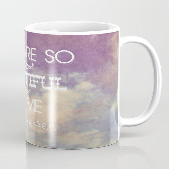 You Are So Beautiful... To Me Mug
