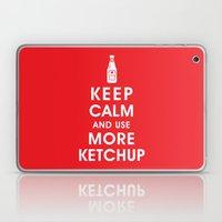 Keep Calm and Use Ketchup Laptop & iPad Skin