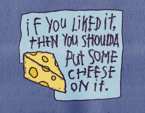 Cheese On It Art Print