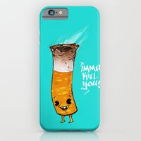 Imma Kill You iPhone 6 Slim Case